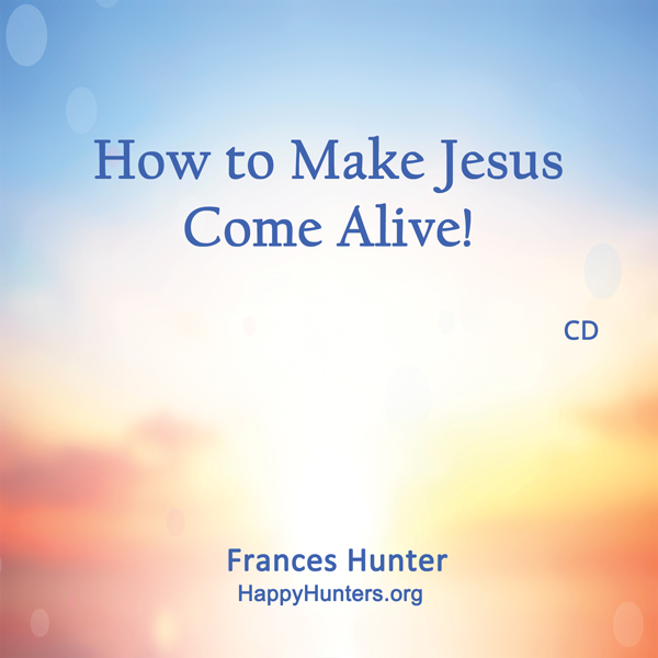 How to Make Jesus Come Alive!